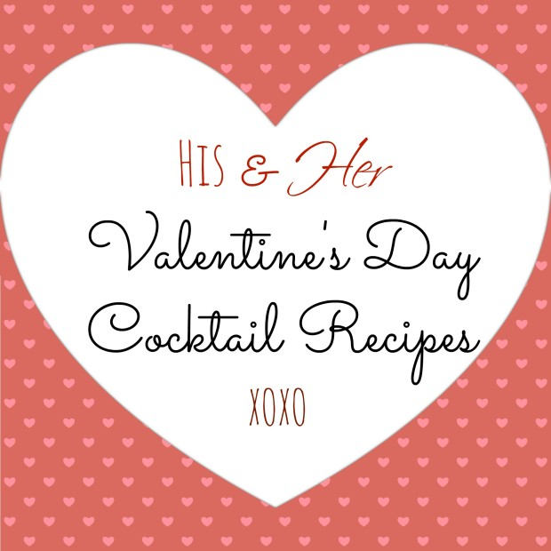 his and her valentine's day cocktail recipes - dallas food nerd, Ideas