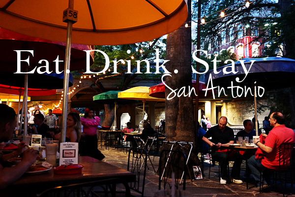 Eat. Drink. Stay. San Antonio